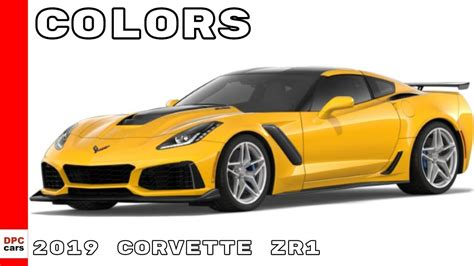 what color was the corvette 2019 corvette zr1 colors