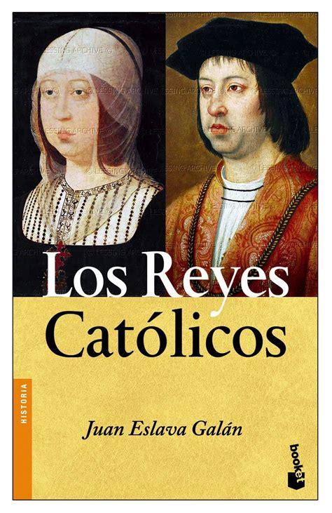 castilla para isabel reyes 8498723183 los reyes catolicos juan eslava galan comprar el libro