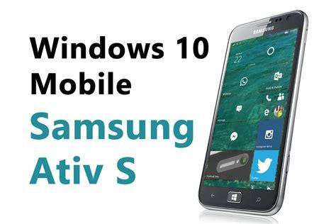 aggiornamento windows mobile guida per aggiornare ativ s a windows 10 mobile