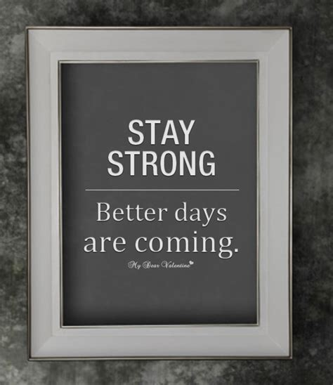 stay strong  days  coming quotespicturescom