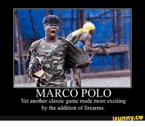 Marco Polo Meme - marco polo yet another classic game made more exciting by