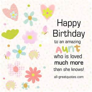 Happy Birthday Auntie Quotes Happy Birthday To An Amazing Aunt Who Is Loved Much More