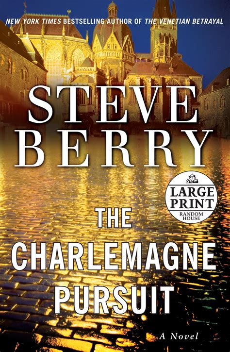 the charlemagne pursuit a novel cotton malone by steve berry