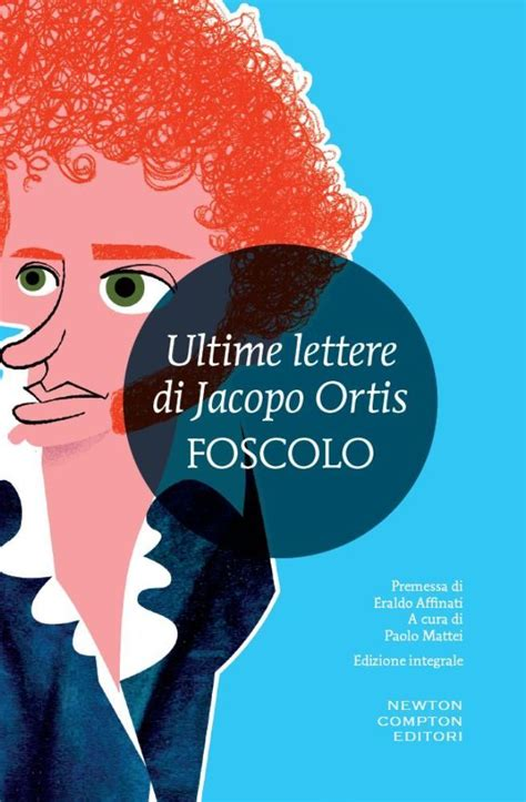 le ultime lettere di jacopo ortis libro ultime lettere di jacopo ortis newton compton editori