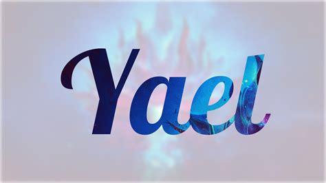 imagenes locas con el nombre joel significado de yael nombre hebreo para tu bebe ni 241 o o