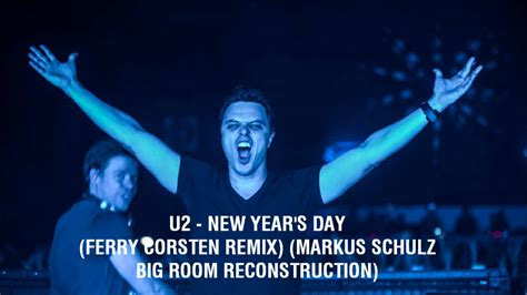 new year remix u2 new year s day ferry corsten remix markus schulz