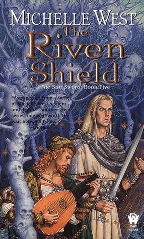 sea of swords novel the riven shield the sun sword 5 by michelle west reviews discussion bookclubs lists