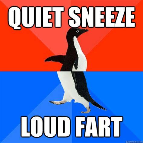 Sneeze Meme - quiet sneeze loud fart socially awesome awkward penguin
