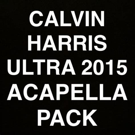 free download mp3 calvin harris feel so close calvin harris calvin harris ultra 2015 acapella pack nodj