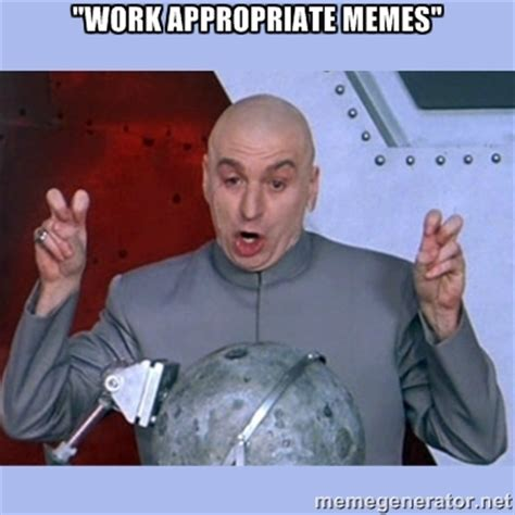 Funny Appropriate Memes - work appropriate memes image memes at relatably com
