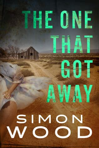 the ones who got away books the one that got away by simon wood reviews discussion