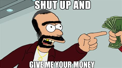 Shut Up And Me shut up and give me your money