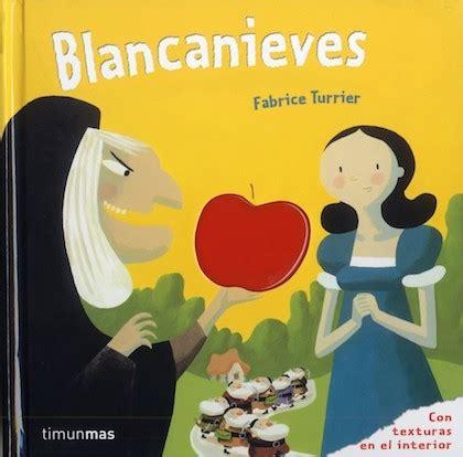libro blancanieves blancanieves turrier fabrice sinopsis del libro rese 241 as criticas opiniones quelibroleo