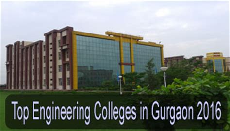 Govt Mba Colleges In Gurgaon by Top Engineering Colleges In Gurgaon 2016