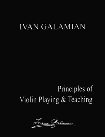 principles of violin and teaching dover books on books ivan galamian author profile news books and speaking