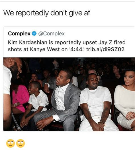 Kanye And Jay Z Meme - we reportedly don t give af complex kim kardashian is