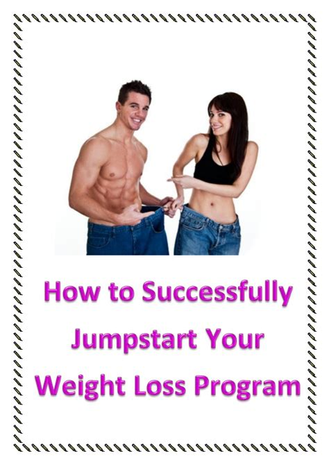 jumpstart weight loss how to successfully jumpstart your weight loss program