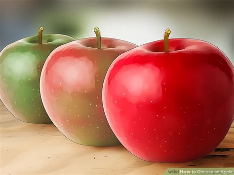 Choose Your Apple by 4 Ways To Choose An Apple Wikihow