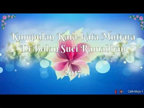 kata mutiara menyambut bulan suci ramadhan  youtube