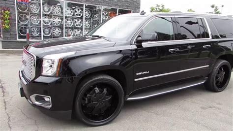 gmc yukon rims and tires 2016 gmc yukon xl denali custom with 26inch black rims