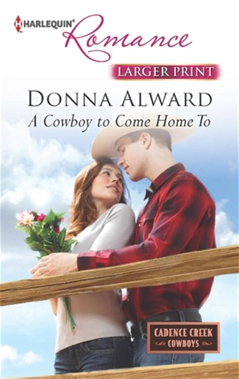 cowboy up the coming home series books a cowboy to come home to by donna alward reviews