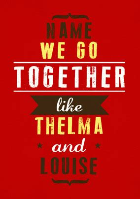 Thelma And Louise Birthday Card We Go Together Thelma Louise Funky Pigeon