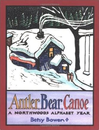 book review give me a hug 8 life lessons from nick your antler bear canoe a northwoods alphabet year a book