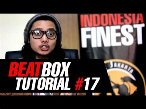 download tutorial beatbox jakarta clan jakarta beatbox clan tutorial 11 tutorial beatbox 11