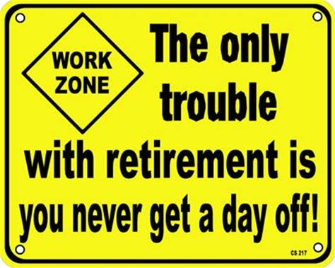 printable retirement jokes the only trouble with retirement aluminium funny wall
