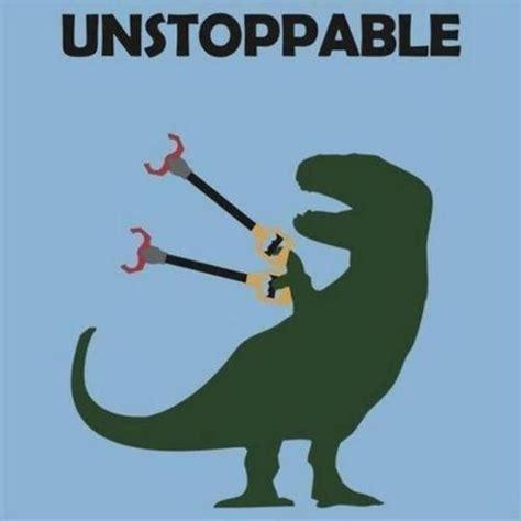 Unstoppable Dinosaur Meme - unstoppable t rex laugh and burn more calories pinterest