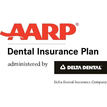 aarp home insurance aarp dental insurance plan administered by delta dental