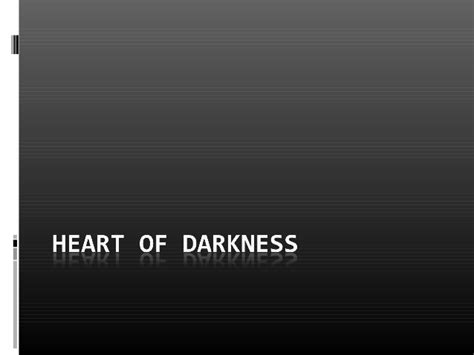 theme of heart of darkness slideshare heart of darkness