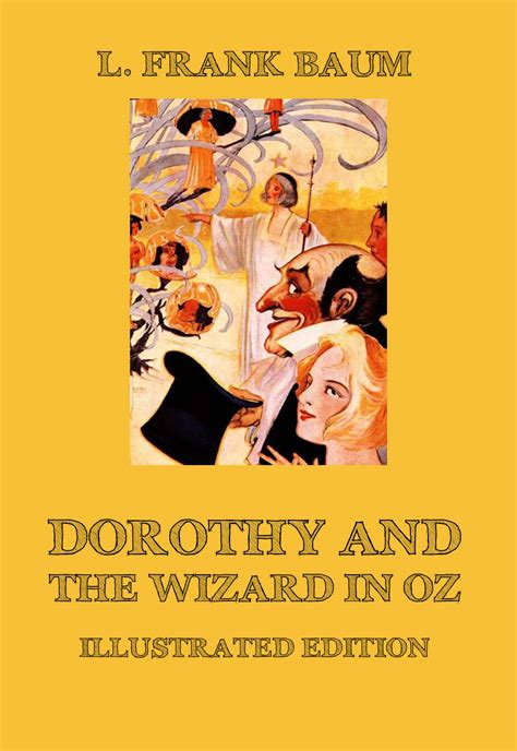 Oz Dorthy The Wizard In Oz dorothy and the wizard in oz jazzybee verlagjazzybee verlag
