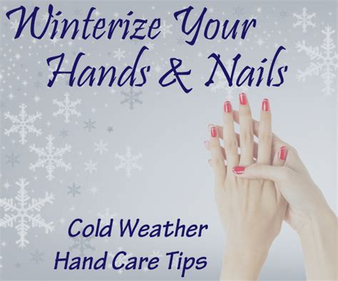7 Nail Care Tips by Winterize Your Nails Cold Weather Care Tips