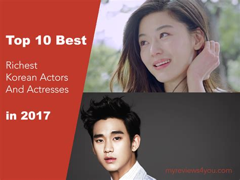 see the top 10 richest top 10 richest korean actors and actresses in 2017
