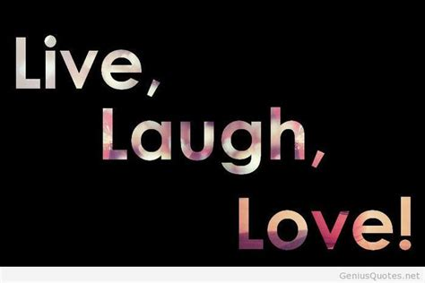live laugh and live laugh quotes and sayings quotesgram