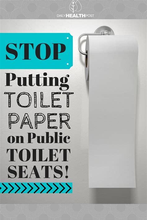 toilet paper on public toilet seat don t put toilet paper down on public toilet seats here s