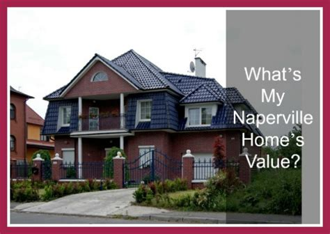 what s my naperville home s value realty times