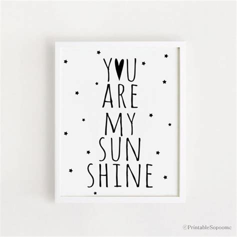 free printable nursery quotes printable you are my sunshine quotes poster sign white and