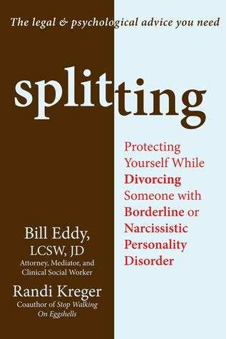 splitting protecting   divorcing   borderline  narcissistic