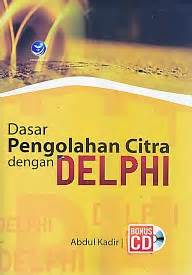 Buku Dasar Pengolahan Citra Dengan Delphi Cd Bp toko buku rahma dasar pengolahan citra dengan delphi