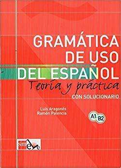 gramatica de uso del 8434893517 gramatica de uso del espanol teoria y practica amazon