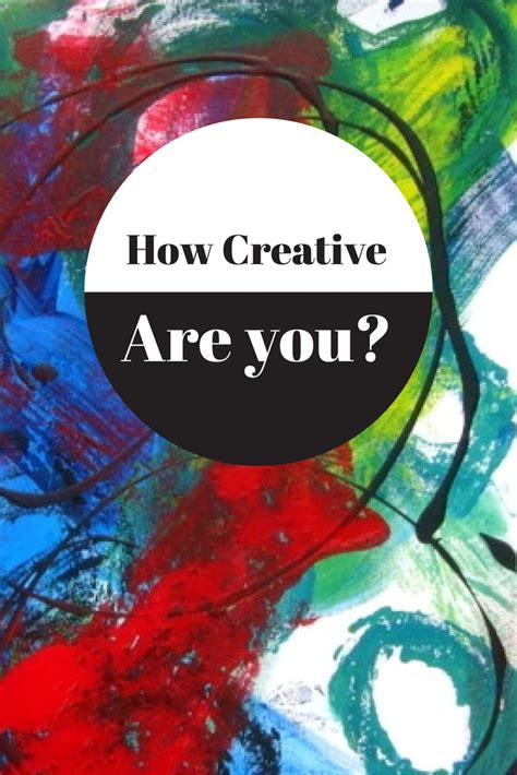 3 ways to see how creative you really are the