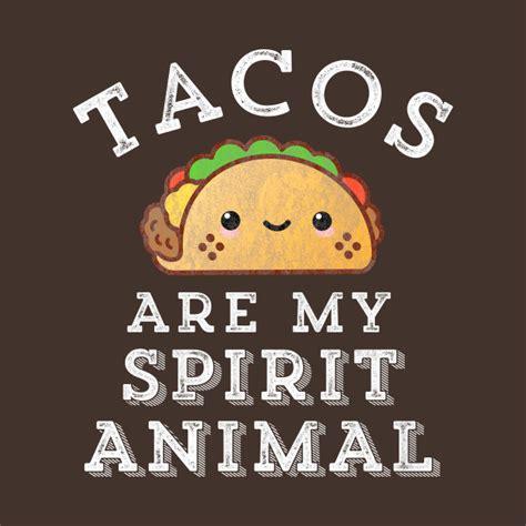 tacos   spirit animal taco tuesday funny mexican food