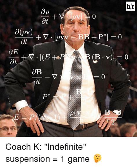 Coach K Memes - 25 best memes about indefinite indefinite memes