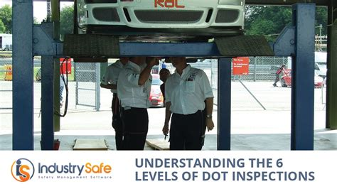 understanding the 6 levels of dot inspections youtube