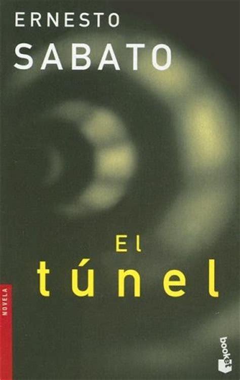 el tunel letras hispanicas 8437600898 las letras que queremos hoy an 193 lisis de la novela el t 218 nel de ernesto s 193 bato