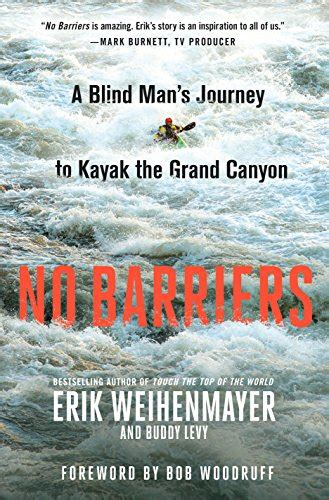 no barriers a blind s journey to kayak the grand