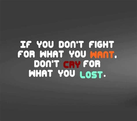 would u be my quotes quotes about fighting for what you want quotesgram
