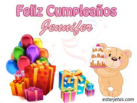 imagenes de feliz cumpleaños jennifer feliz cumplea 241 os jennifer 8 im 225 genes grandes de